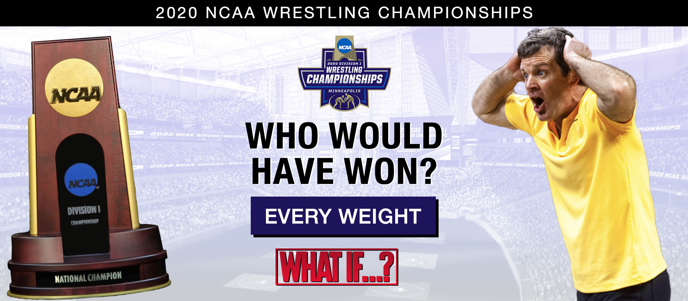 You are currently viewing 2020 NCAA Wrestling Championships Predictions (Full Brackets)   What If the Tournament Happened?